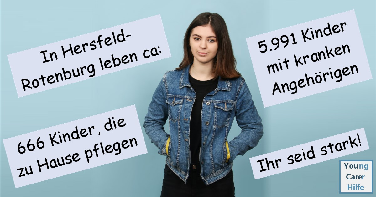 Hersfeld-Rotenburg, Young Carer, junge Pflegende, pflegende Kinder, pflegende Jugendliche, Systemsprenger, Kinder kranker Eltern, Depression, Brustkrebs, MS, ALS, Eltern, Kinder, Hilfe